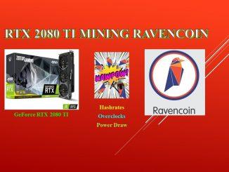 KAWPOW - RTX 2080 TI - Mining Raven Coin | Hashrates - Power Draw - Overclocks